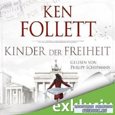 Follett Ken - Kinder der Freiheit / ���� ������� (DE) (����������)