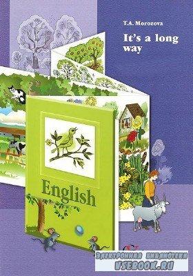 Морозова Татьяна - It's a long way. Английский язык для младших классов (2 части из 2) (Аудиокнига)