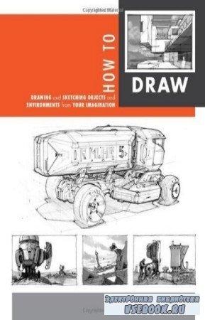 Робертсон Скотт, Бертлинг Томас - Искусство рисования: Рисование эскизов объектов и пространства из воображения