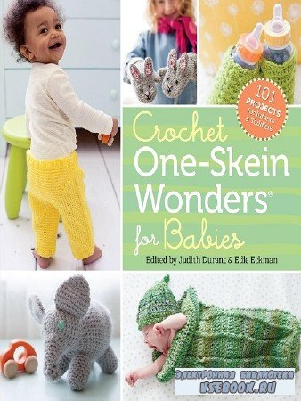 Crochet One-Skein Wonders for Babies  - 2016