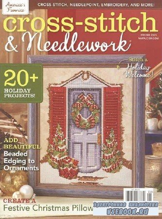Cross-Stitch & Needlework Vol.10 №6 - 2015