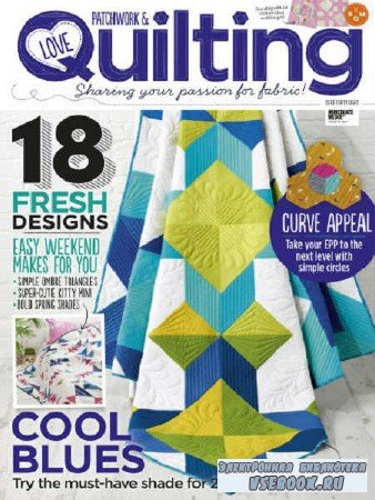 Love Patchwork & Quilting №48 - 2017